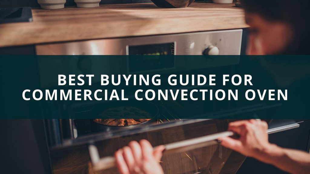Buying Guide for Commercial Convection Oven