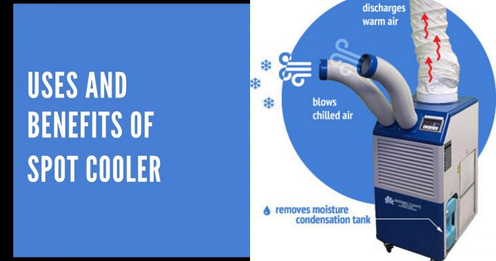 Uses and Benefits of Spot Cooler