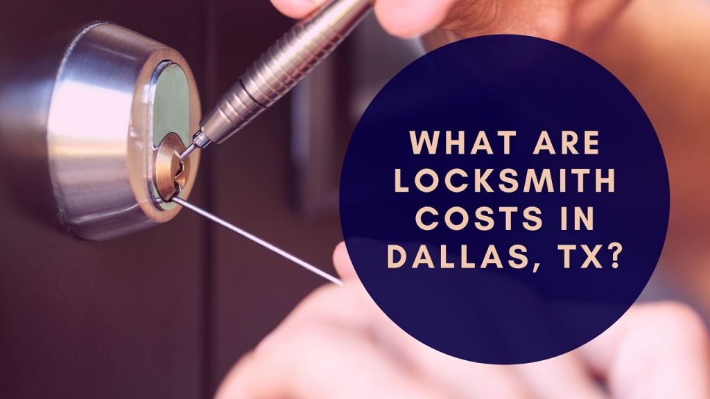 Locksmith Costs in Dallas Tx
